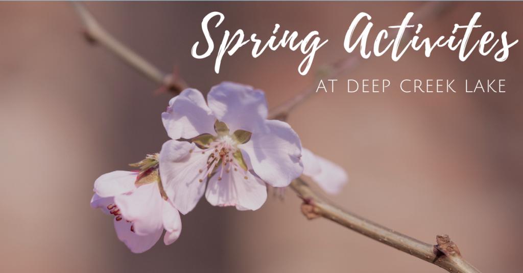 Deep Creek Spring Activities